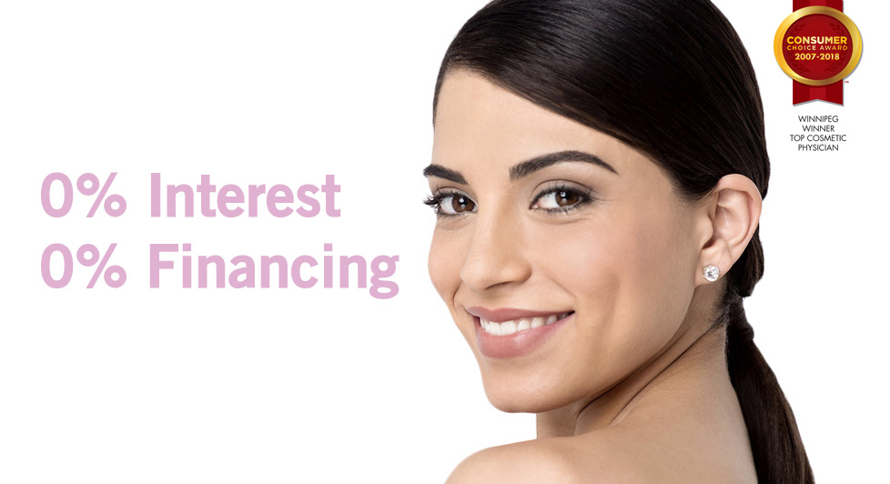 0% Financing on Cosmetic Treatments in Winnipeg